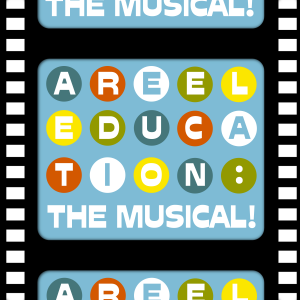 A Reel Education: The Musical!