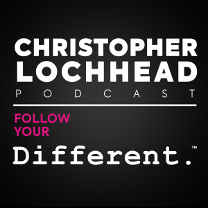 Christopher Lochhead Follow Your Different™
