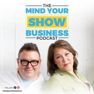 Mind Your Show Business
