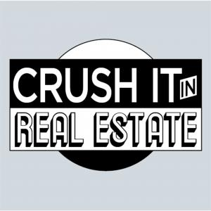 Crush It In Real Estate