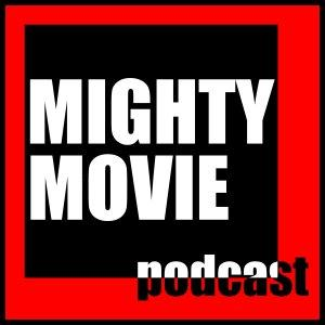 MIGHTY MOVIE PODCAST