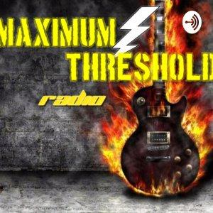 Maximum Threshold Radio Show - Media Network - Podcast (Metal / Rock / Comedy)