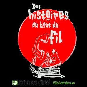 Bibliothèque de Brossard - Histoires au bout du fil