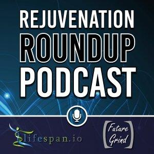 Rejuvenation Roundup Podcast