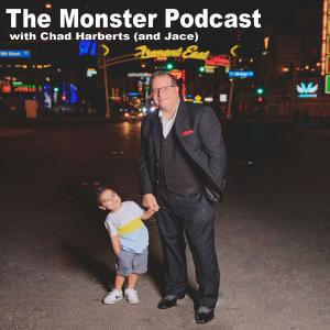 The Monster Podcast With Chad Harberts