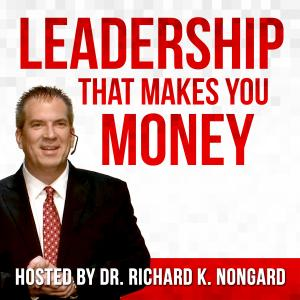 Leadership That Makes You Money - EP4 - Company Culture: CEO of