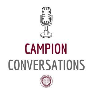 Campion Conversations