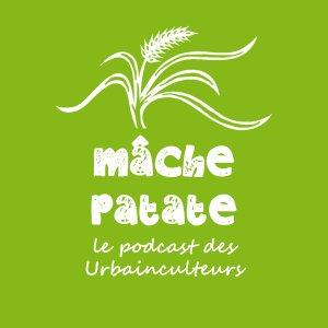 Mâche-patate : le podcast des Urbainculteurs