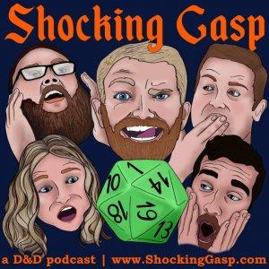Shocking Gasp: A D&D Podcast