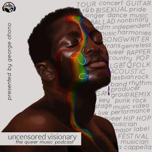 Uncensored Visionary: The Queer Music Podcast
