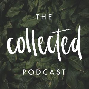 The Collected Podcast