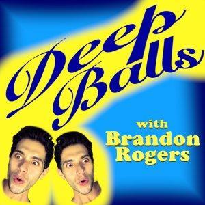Deep Balls with Brandon Rogers
