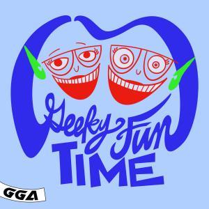 Geeky Fun Time