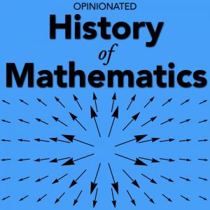 Opinionated History of Mathematics