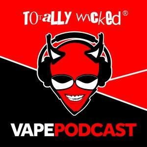 The Totally Wicked Vape Podcast
