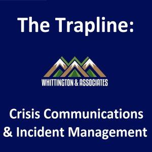 The Trapline Podcast: Crisis Communications and Incident Management