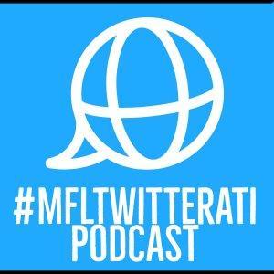 #mfltwitterati podcast