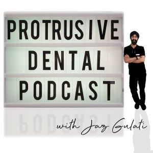 Protrusive Dental Podcast