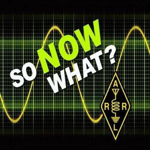 ARRL So Now What?