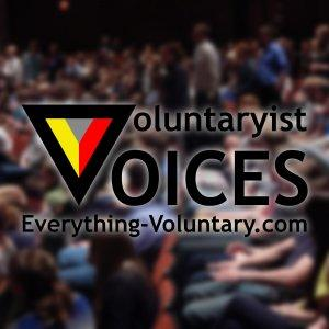 Voluntaryist Voices by Everything-Voluntary.com