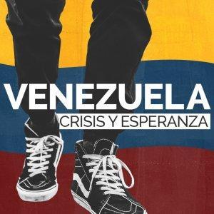 Venezuela: Crisis y Esperanza
