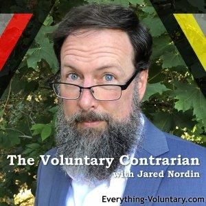The Voluntary Contrarian with Jared Nordin