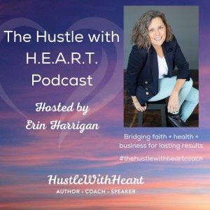 The Hustle with H.E.A.R.T. Podcast