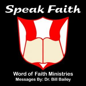 The Speak Faith Netcast - SpeakFaith.TV - Video Messages by Dr. Bill Bailey