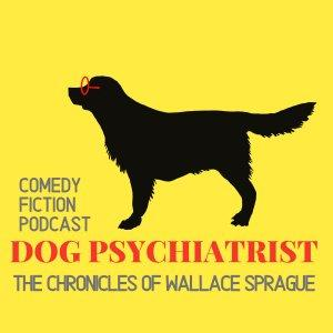 The Chronicles of Wallace Sprague, Dog Psychiatrist