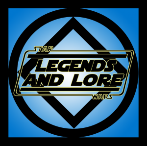 Star Wars: Legends and Lore