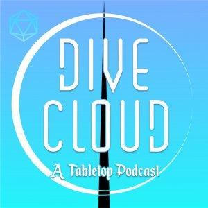 Dive Cloud: A Tabletop Podcast
