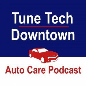 Tune Tech Downtown - Auto Care Podcast