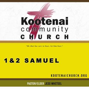 Kootenai Church: Adult Sunday School - 1 & 2 Samuel