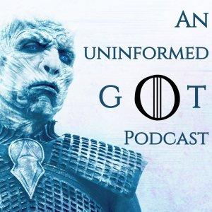 Game of Thrones: An Uninformed Podcast