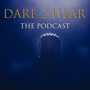 Dare 2 Hear - The Podcast