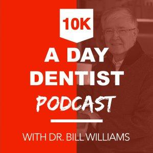 The 10K a Day Dentist