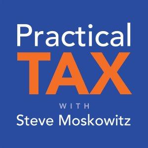 Practical Tax with Steve Moskowitz