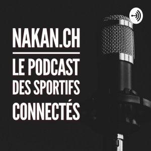 Le podcast de nakan.ch