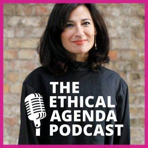 The Ethical Agenda with Safia Minney