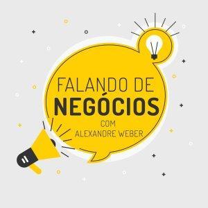 Falando de Negócios com Alexandre Weber