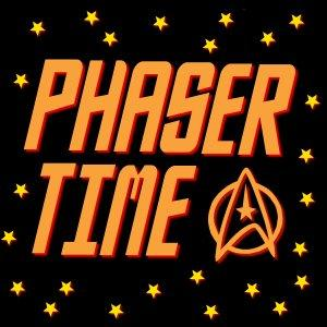 Phaser Time : A Star Trek Podcast