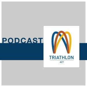 Triathlon ACT Podcast