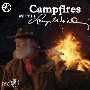 DSC Campfires with Larry Weishuhn