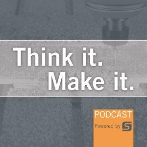 Think It. Make It. Podcast