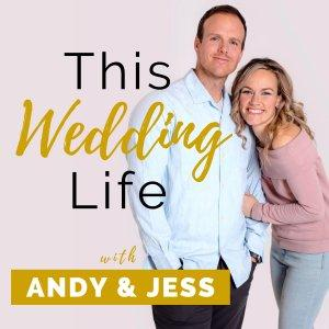 This Wedding Life with Andy and Jess
