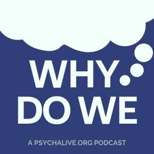 Why Do We...