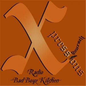 Xpressions Radio - BAD BOYZ KITCHEN