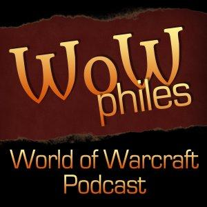 WoWphiles World of Warcraft Podcast