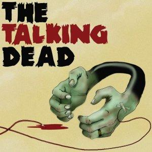 The Talking Dead – A podcast dedicated to the AMC TV series The Walking Dead