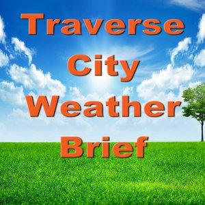 Traverse City Weather Brief